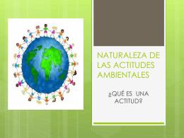 naturaleza de las actitudes ambientales