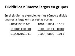 Dividir los números largos en grupos.
