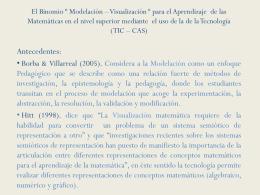 El Binomio * Modelación * Visualización * para el Aprendizaje de