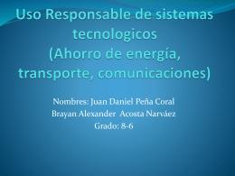 Ahorro de energía, transporte, comunicaciones