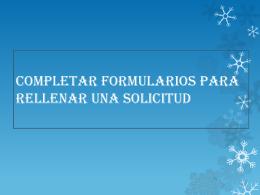 COMPLETAR FORMULARIOS PARA RELLENAR UNA SOLICITUD