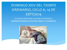 DOMINGO XXIV DEL TIEMPO ORDINARIO, CICLO A, 14 DE SEPT