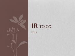 IR to go