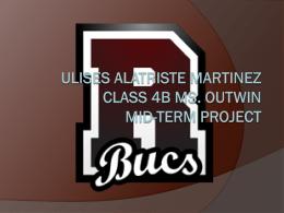 Ulises Alatriste Martinez CLASS 4B MS. OUTWIN