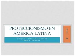 Proteccionismo en américa latina - rei4-ucv-eei