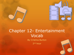 Chapter 12- Entertainment Vocab