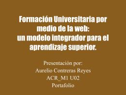 Formación Universitaria por medio de la web: un modelo integrador