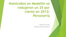 Homicidios en Medellín se redujeron un 25 por