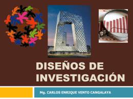 DISEÑOS DE INVESTIGACIÓN - carlos enrique vento cangalaya