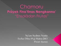 Pråyek Fina*tinas *Ensaladan Frutas - Sydney Laurent`s E
