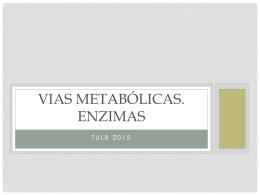 vías metabólicas - quimicabiologicaunsl