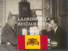 LA CRISIS DE LA RESTAURACIÓN