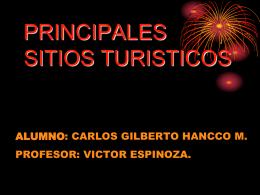 PRINCIPALES SITIOS TURISTICOS - Alumno: Carlos Hancco Mayhua