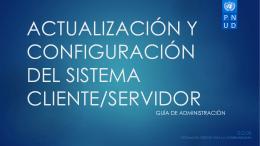 Actualización y Configuración del Sistema ClienteServidor