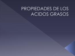 PROPIEDADES DE LOS ACIDOS GRASEOS