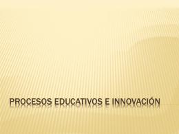Procesos educativos e innovación