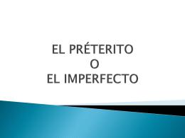 EL PRÉTERITO O EL IMPERFECTO