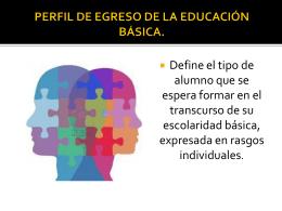 PERFIL DE EGRESO DE LA EDUCACIÓN BÁSICA.