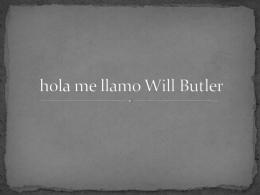 hola me llamo Will Butler