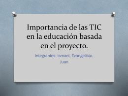 Importancia de las TIC en la educación basada en el proyecto.