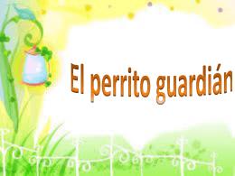 El perrito guardián - Prácticas Sociales de Lenguaje.
