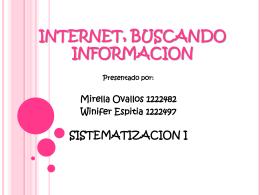 INTERNET, BUSCANDO INFORMACION Presentado por
