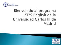 Bienvenido al programa L*T*S English de la Universidad Carlos III