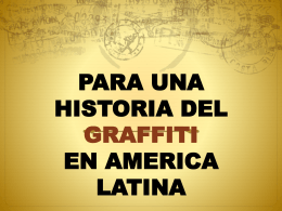 Para un historia del graffiti en América Latina