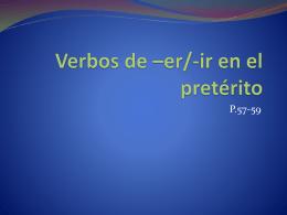 Verbos de *er/-ir en el pretérito