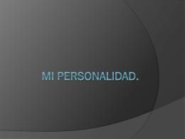 Mi personalidad.