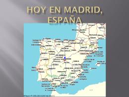 Hoy en Madrid, España