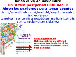 lunes el 24 de noviembre Ch. 4 test postponed until Dec. 2