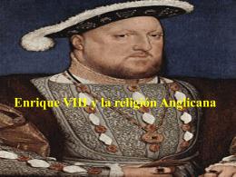 Enrique VIII y la religión Anglicana Ruptura de