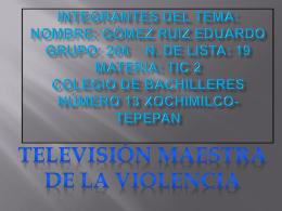 Integrantes del tema: Nombre: Gómez Ruiz