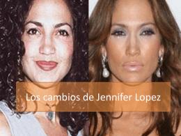 Los cambios de Jennifer Lopez
