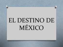 EL DESTINO DE MÉXICO
