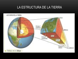 LA ESTRUCTURA DE LA TIERRA.