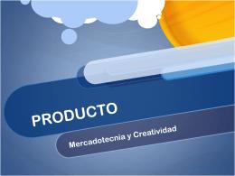 PRODUCTO - Mercadotecnia y Creatividad