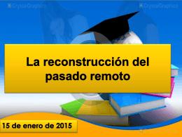 La reconstrucción del pasado remoto