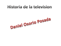 Historia de la television Daniel Osorio Posada