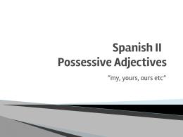 Spanish II Possessive Adjectives