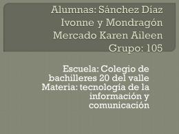 Alumnas: Sánchez Díaz Ivonne y Mondragón Mercado Karen