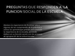 preguntas .- funcion social de la escuela