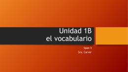 Unidad 1B el vocabulario