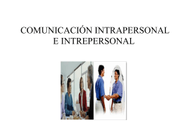 COMUNICACIÓN INTRAPERSONAL E INTREPERSONAL
