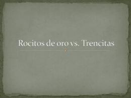 Rocitos de oro vs. Trencitas