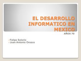 EL DESARROLLO INFORMATICO EN MEXICO