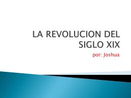 LA REVOLUCION DEL SIGLO XIX - 6thgrade-libertyschool