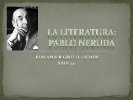 La Literatura: Pablo Neruda