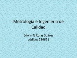 Metrología e Ingeniería de Calidad